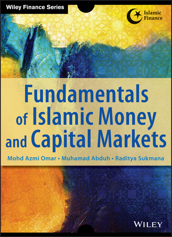 Azmi Omar Fundamentals of Islamic Money and Capital Markets finance and investments