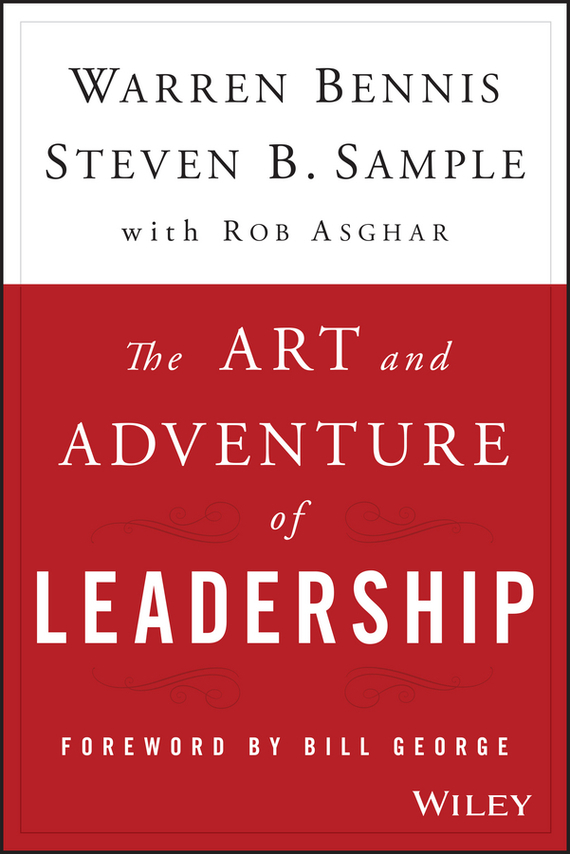 Warren Bennis The Art and Adventure of Leadership. Understanding Failure, Resilience and Success mike bonem in pursuit of great and godly leadership tapping the wisdom of the world for the kingdom of god