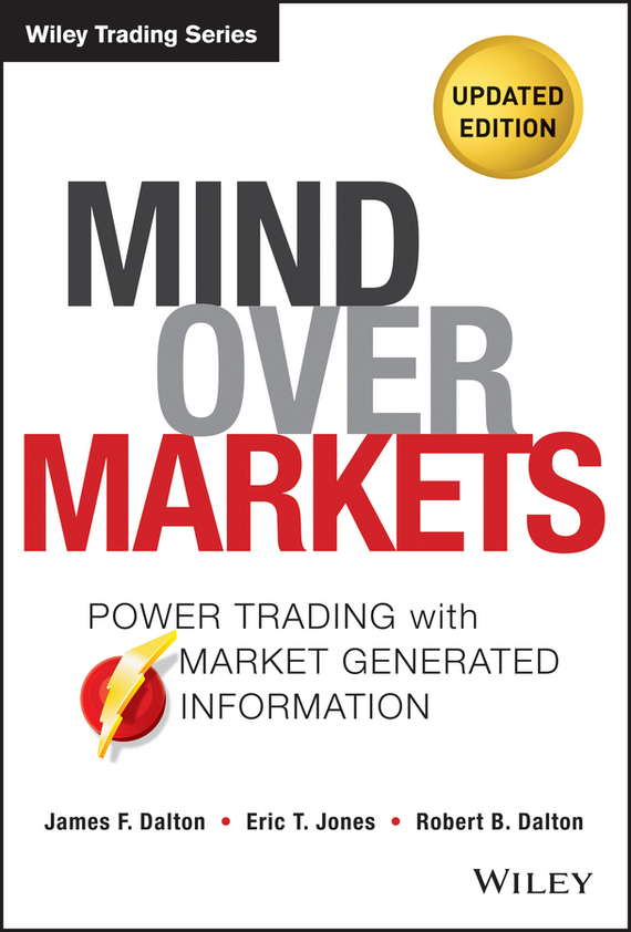Robert Dalton B. Mind Over Markets. Power Trading with Market Generated Information, Updated Edition ISBN: 9781118659786 mineral profile in vegetables