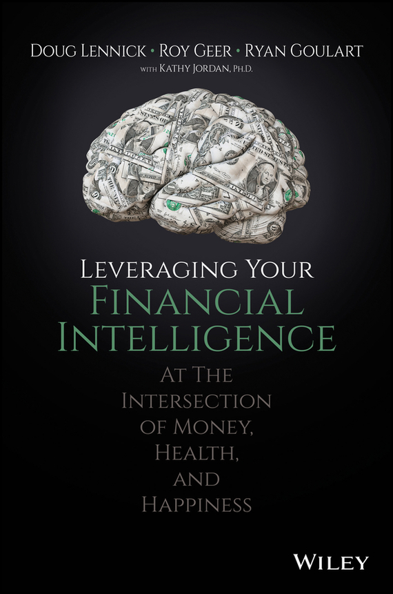 Douglas  Lennick Leveraging Your Financial Intelligence. At the Intersection of Money, Health, and Happiness financial analysis of steel industry in india