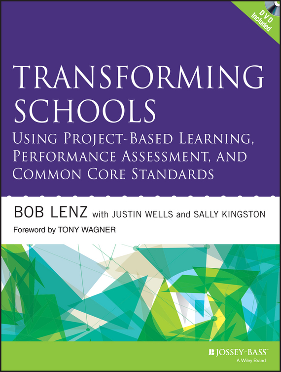 Bob  Lenz Transforming Schools Using Project-Based Learning, Performance Assessment, and Common Core Standards how to do a research project
