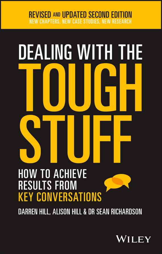 Darren  Hill Dealing With The Tough Stuff. How To Achieve Results From Key Conversations frank buytendijk dealing with dilemmas where business analytics fall short