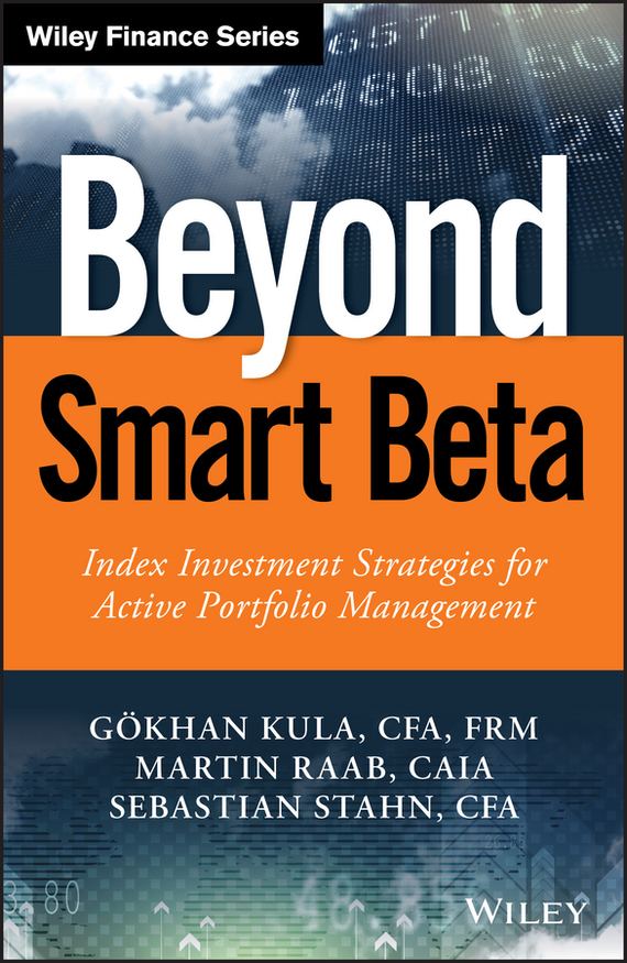 Martin Raab Beyond Smart Beta. Index Investment Strategies for Active Portfolio Management