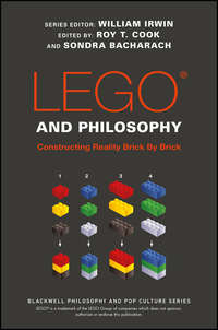 William  Irwin - LEGO and Philosophy. Constructing Reality Brick By Brick