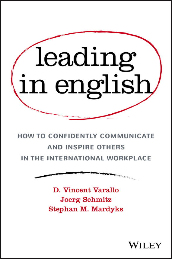 Joerg Schmitz Leading in English. How to Confidently Communicate and Inspire Others in the International Workplace аксессуар gembird cablexpert dvi d single link 19m 19m 1 8m black cc dvi bk 6