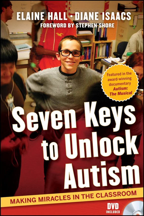 Stephen  Shore Seven Keys to Unlock Autism. Making Miracles in the Classroom stephen frey the successor