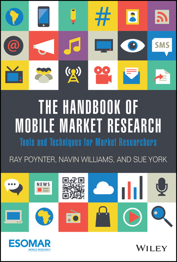 Ray  Poynter The Handbook of Mobile Market Research. Tools and Techniques for Market Researchers handbook of the exhibition of napier relics and of books instruments and devices for facilitating calculation