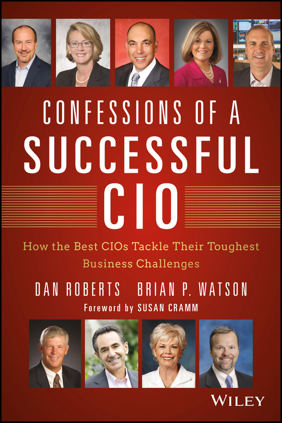 Dan  Roberts Confessions of a Successful CIO. How the Best CIOs Tackle Their Toughest Business Challenges happy talk – confessions of a tv journalist