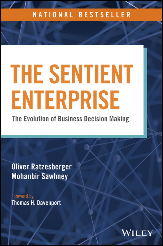 Mohanbir  Sawhney The Sentient Enterprise. The Evolution of Business Decision Making tony boobier analytics for insurance the real business of big data
