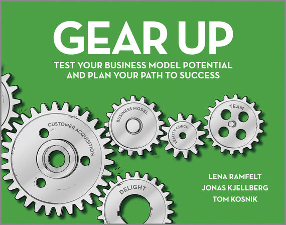 Lena  Ramfelt Gear Up. Test Your Business Model Potential and Plan Your Path to Success the inventor s apprentice pick your path 2