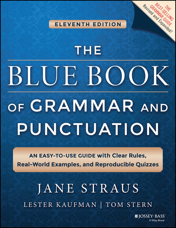 Jane Straus The Blue Book of Grammar and Punctuation. An Easy-to-Use Guide with Clear Rules, Real-World Examples, and Reproducible Quizzes цветкова татьяна константиновна english grammar practice учебное пособие
