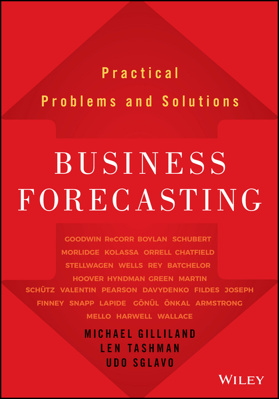 Michael Gilliland Business Forecasting. Practical Problems and Solutions consequences detection and forecasting with autocorrelated errors