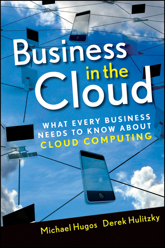 Derek  Hulitzky Business in the Cloud. What Every Business Needs to Know About Cloud Computing what are behind the science parks and business incubators in china