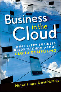 Derek  Hulitzky - Business in the Cloud. What Every Business Needs to Know About Cloud Computing