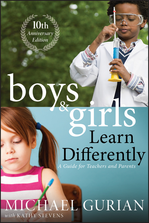 Michael  Gurian Boys and Girls Learn Differently! A Guide for Teachers and Parents