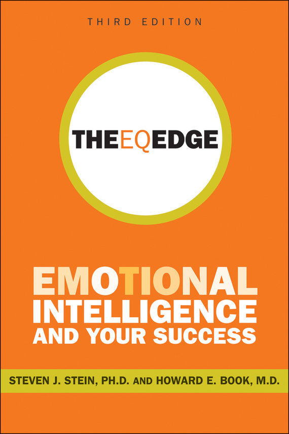 Steven Stein J. The EQ Edge. Emotional Intelligence and Your Success steven  johnson the it professional s