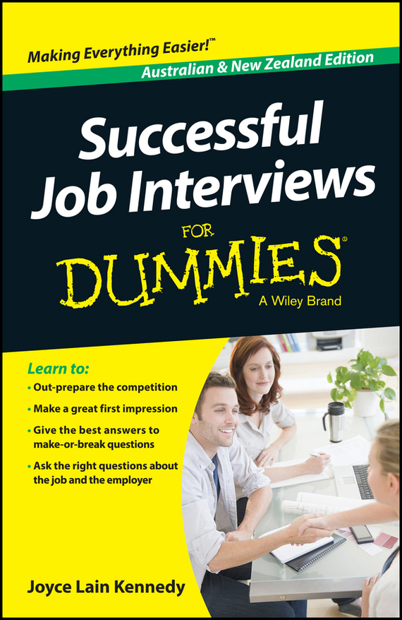 Joyce Lain Kennedy Successful Job Interviews For Dummies - Australia / NZ dirk zeller success as a real estate agent for dummies australia nz