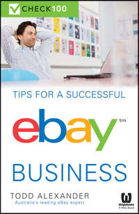 Todd  Alexander - Tips For A Successful Ebay Business. Check 100