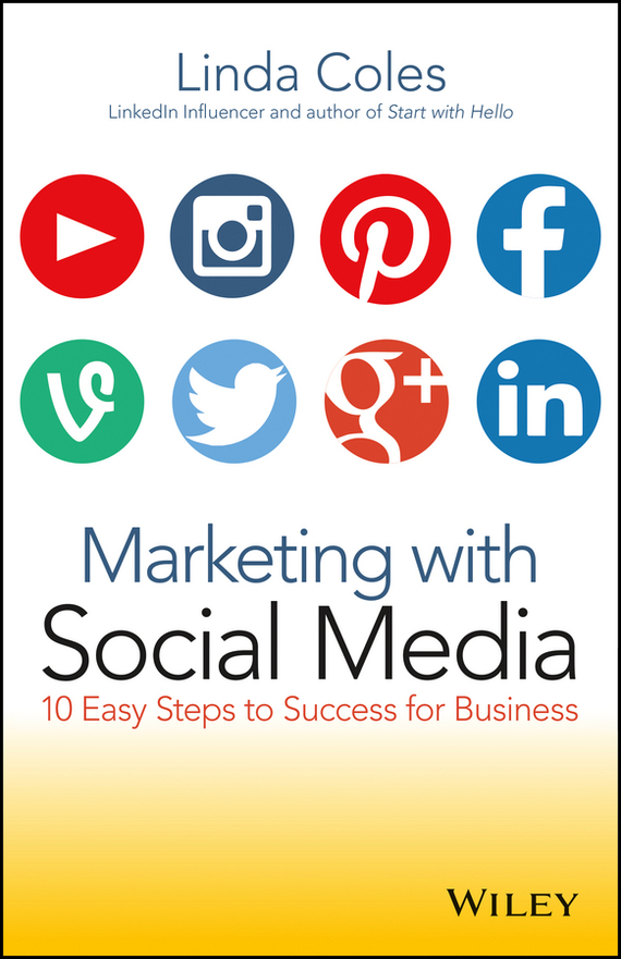 Linda  Coles Marketing with Social Media. 10 Easy Steps to Success for Business guy clapperton this is social media tweet blog link and post your way to business success