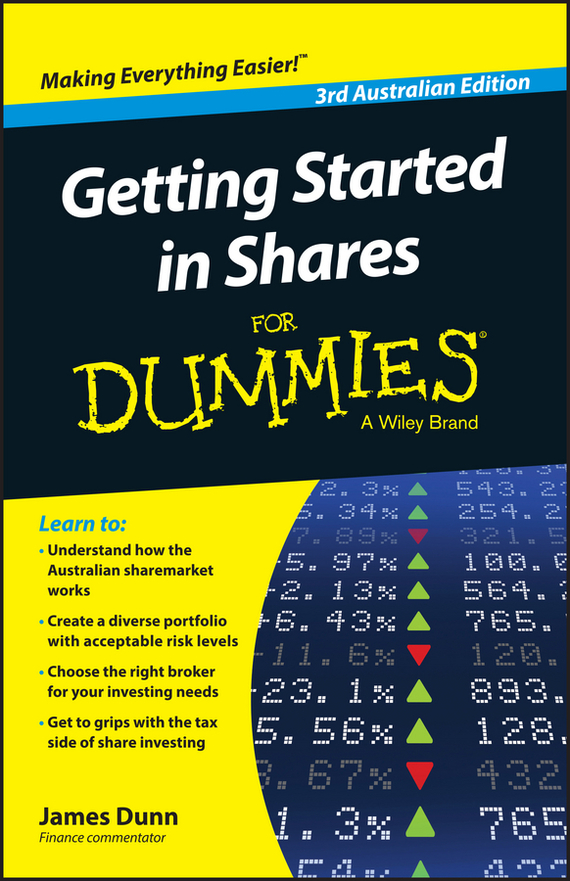 James  Dunn Getting Started in Shares For Dummies Australia sherwood neiss getting started with crowdfund investing in a day for dummies