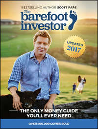 Scott  Pape - The Barefoot Investor. The Only Money Guide You'll Ever Need