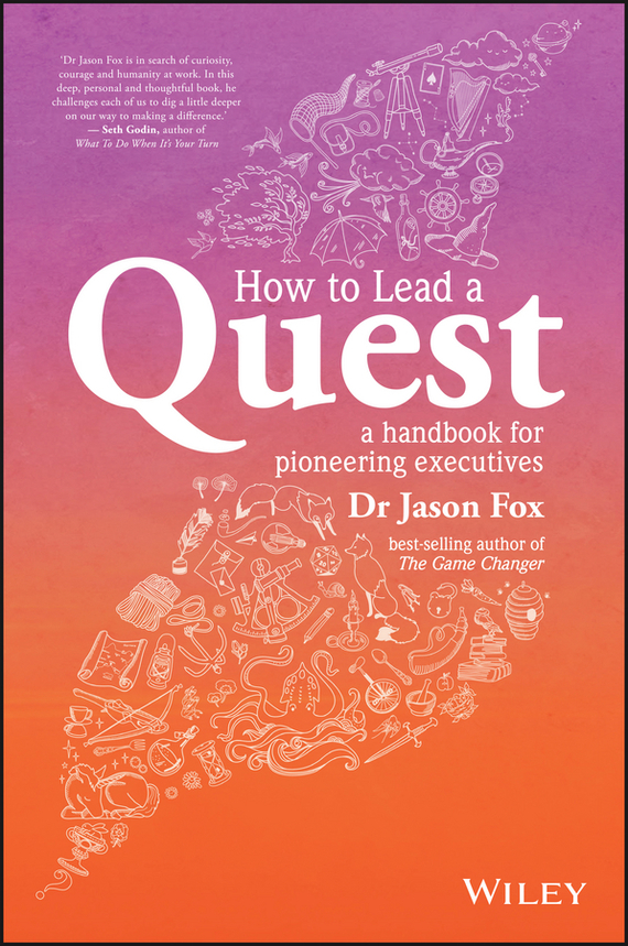 Jason  Fox How To Lead A Quest. A Handbook for Pioneering Executives the oxford handbook of strategy implementation