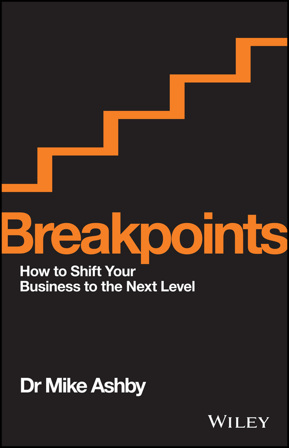 Mike  Ashby Breakpoints. How to Shift Your Business to the Next Level 50 ways to improve your business english without too much effort