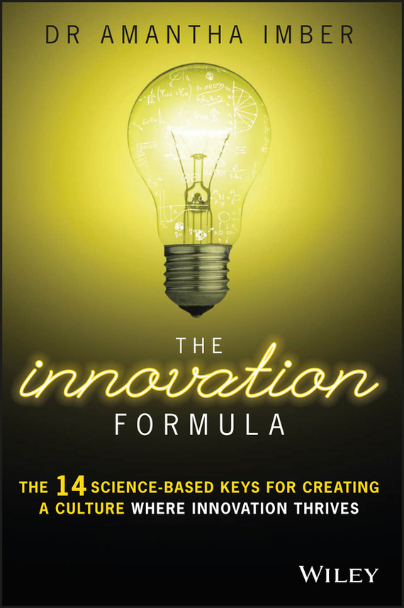 Dr. Imber Amantha The Innovation Formula. The 14 Science-Based Keys for Creating a Culture Where Innovation Thrives intan idiana hassan dr ahmad fuad and dr kamarul imran stressors and coping strategies among nursing students