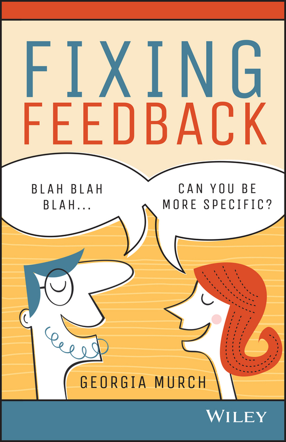 Georgia Murch Fixing Feedback phil simon message not received why business communication is broken and how to fix it