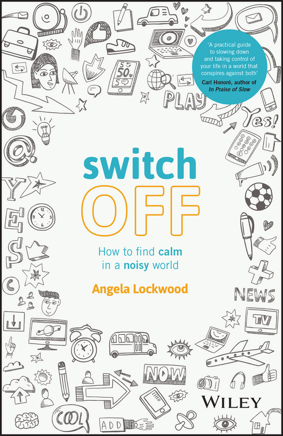 Обложка книги Switch Off. How to Find Calm in a Noisy World, автор Angela  Lockwood