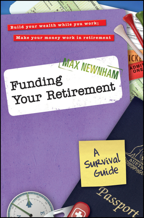 Max Newnham Funding Your Retirement. A Survival Guide tim kochis managing concentrated stock wealth an advisor s guide to building customized solutions