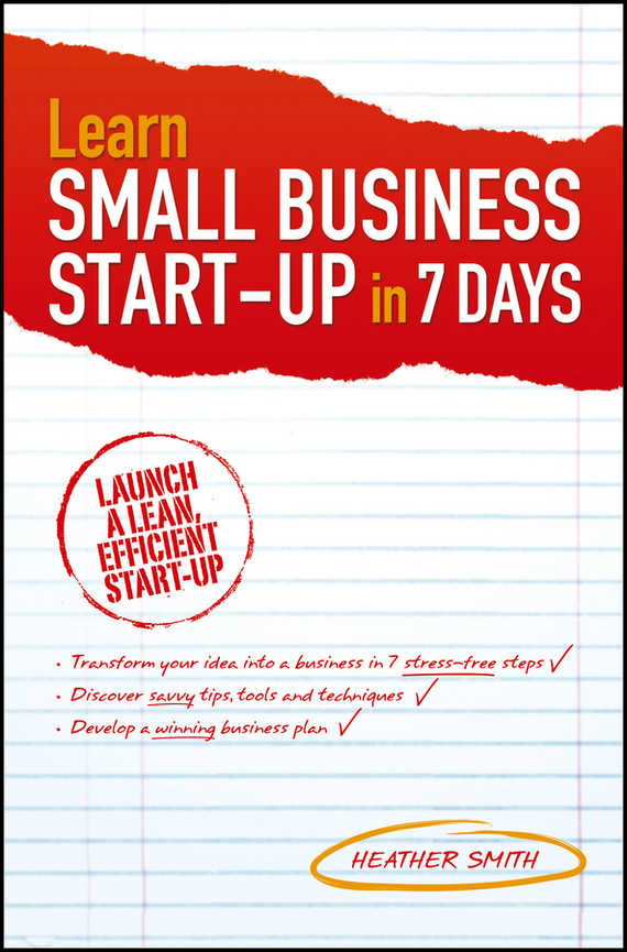 Heather Smith Learn Small Business Startup in 7 Days adam  brownlee building a small business
