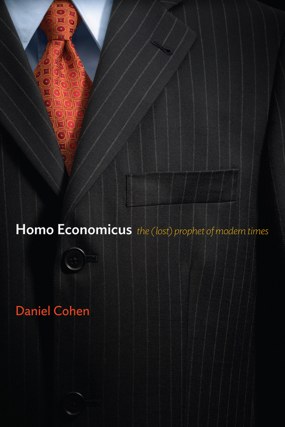 Daniel  Cohen Homo Economicus. The (Lost) Prophet of Modern Times the jews of east central europe between the world wars paper