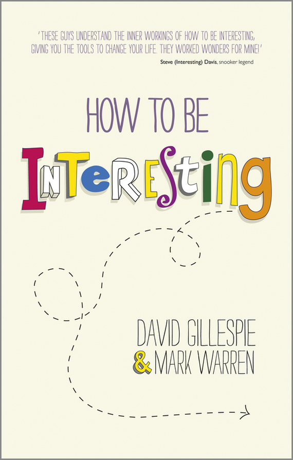 David  Gillespie How To Be Interesting. Simple Ways to Increase Your Personal Appeal frances gillespie al haya al bahriya fee qatar sea and shore life of qatar