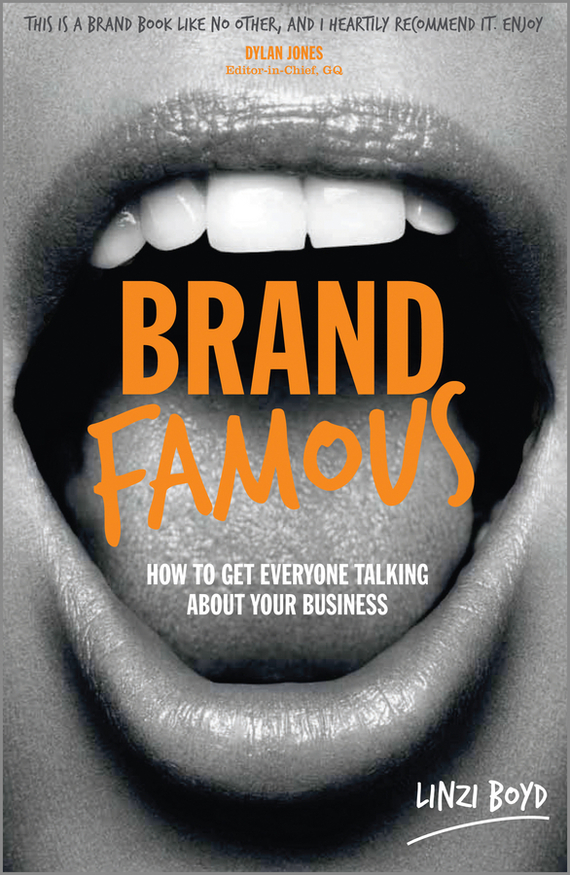 Linzi  Boyd Brand Famous. How to get everyone talking about your business like a virgin secrets they won t teach you at business school