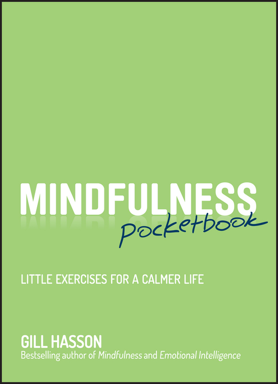 Mindfulness Pocketbook. Little Exercises for a Calmer Life