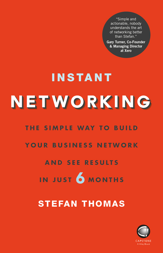 Stefan Thomas Instant Networking. The simple way to build your business network and see results in just 6 months ISBN: 9780857086761 superconnector stop networking and start building business relationships that matter