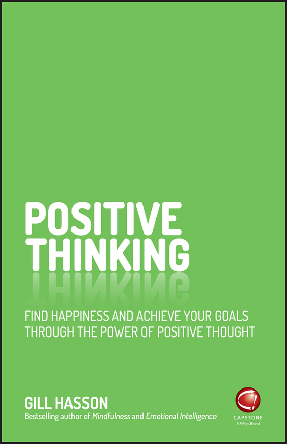 Positive Thinking. Find happiness and achieve your goals through the power of positive thought от ЛитРес