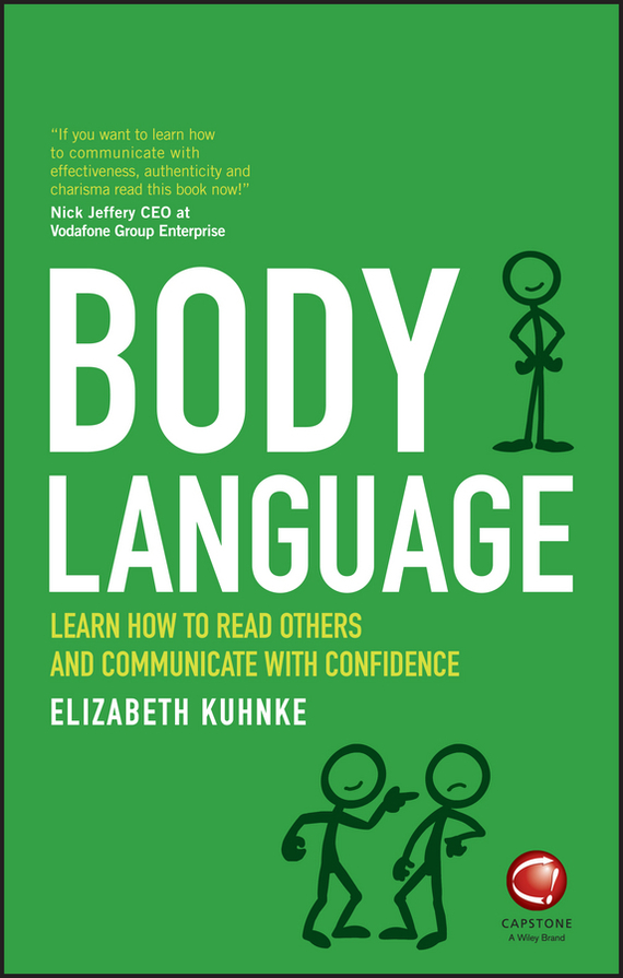 Elizabeth  Kuhnke Body Language. Learn how to read others and communicate with confidence