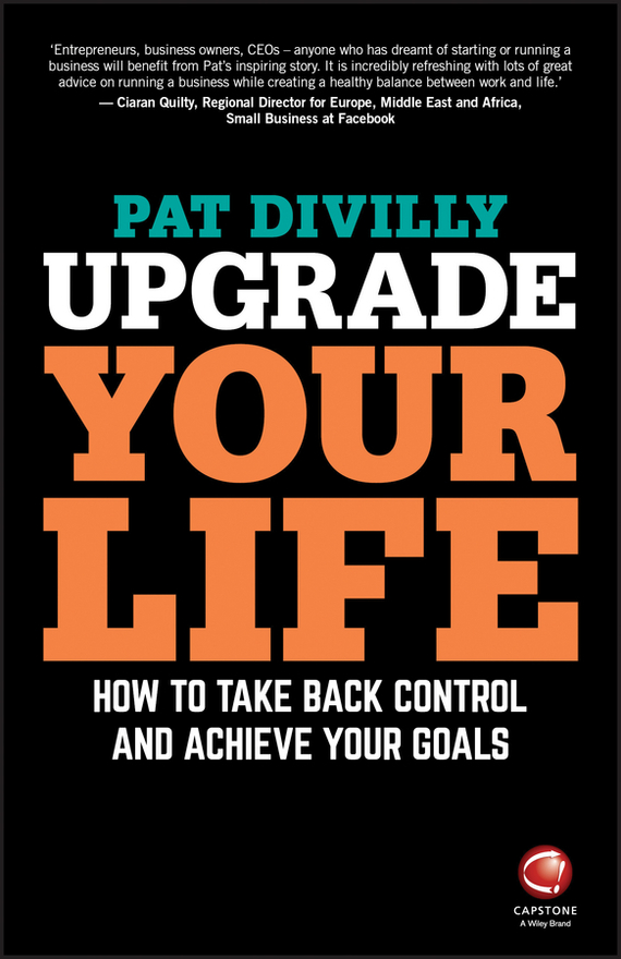 Pat Divilly Upgrade Your Life. How to Take Back Control and Achieve Your Goals ISBN: 9780857087102 jon gordon the seed finding purpose and happiness in life and work