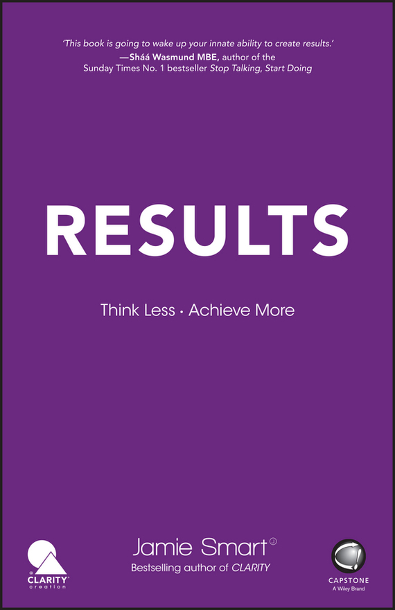 Jamie Smart Results. Think Less. Achieve More