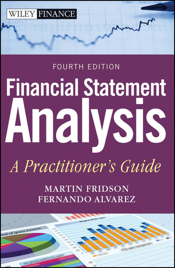 Fernando  Alvarez Financial Statement Analysis. A Practitioner's Guide