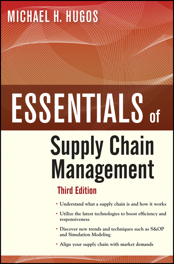 Michael Hugos H. Essentials of Supply Chain Management robert davis a demand driven inventory optimization and replenishment creating a more efficient supply chain