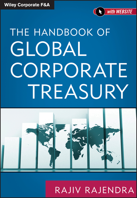 Rajiv  Rajendra The Handbook of Global Corporate Treasury fossil часы fossil es3954 коллекция tailor