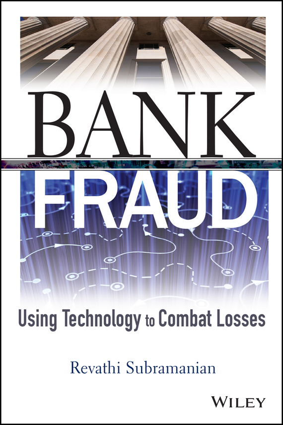 Revathi  Subramanian Bank Fraud. Using Technology to Combat Losses norman god that limps – science and technology i n the eighties