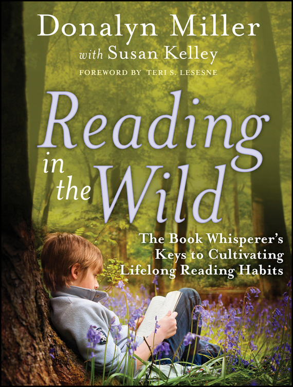 Donalyn  Miller Reading in the Wild. The Book Whisperer's Keys to Cultivating Lifelong Reading Habits keys to the castle