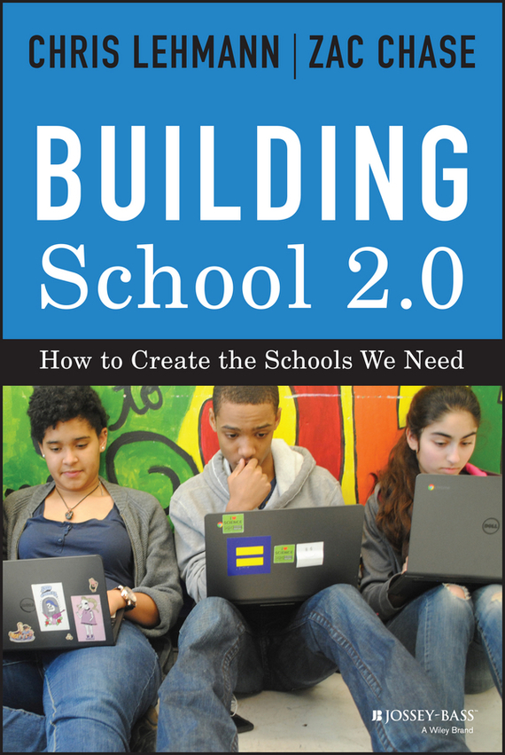 Chris  Lehmann Building School 2.0. How to Create the Schools We Need chris wormell george and the dragon