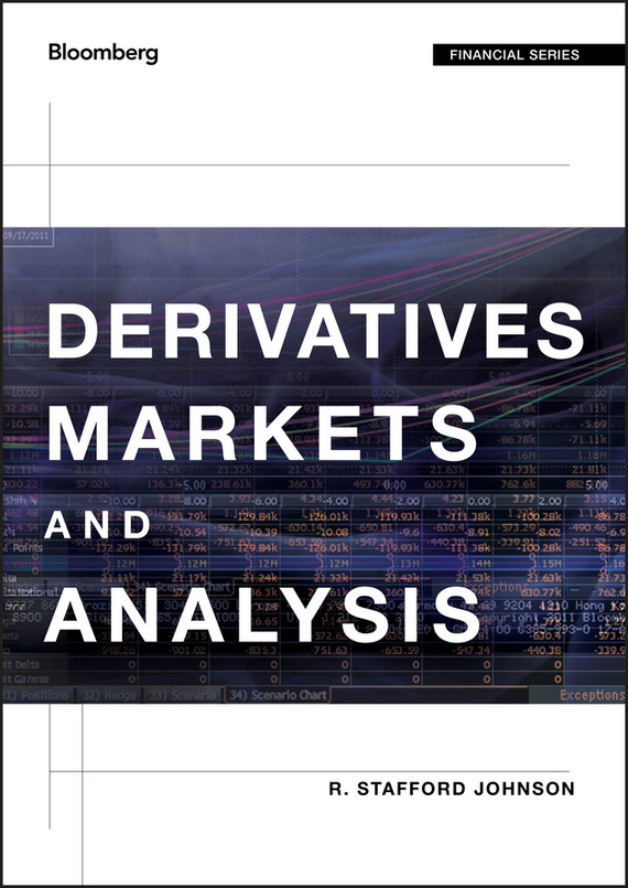 R. Johnson Stafford Derivatives Markets and Analysis moorad choudhry fixed income securities and derivatives handbook