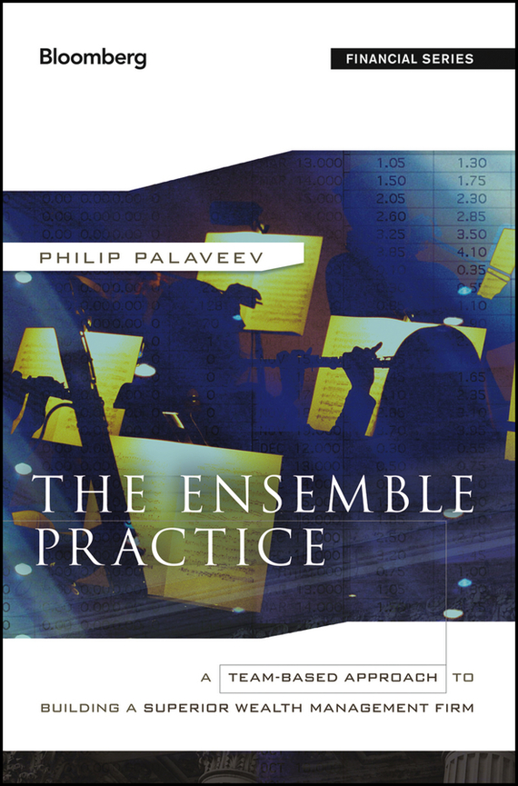 P. Palaveev The Ensemble Practice. A Team-Based Approach to Building a Superior Wealth Management Firm enhancing the tourist industry through light