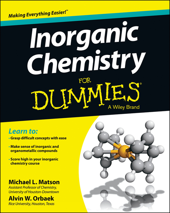 Michael Matson Inorganic Chemistry For Dummies chemistry for dummies